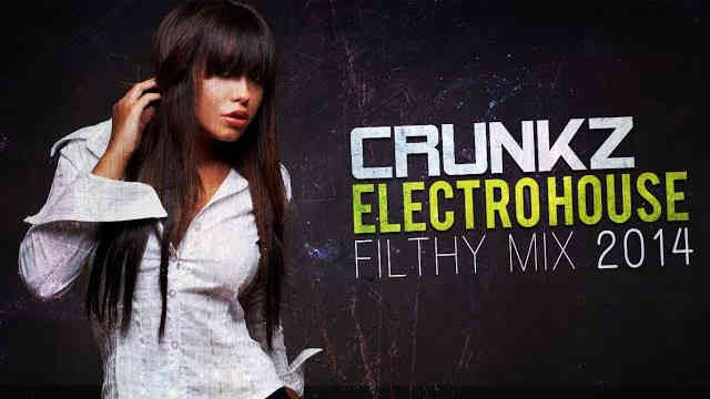 New Electro House 2014 Filthy Mix