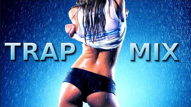 TRAP MIX – Best Trap Party Bass Music 2016