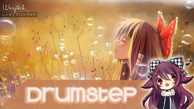 【Drumstep】Warptech – Last Summer [Free Download]