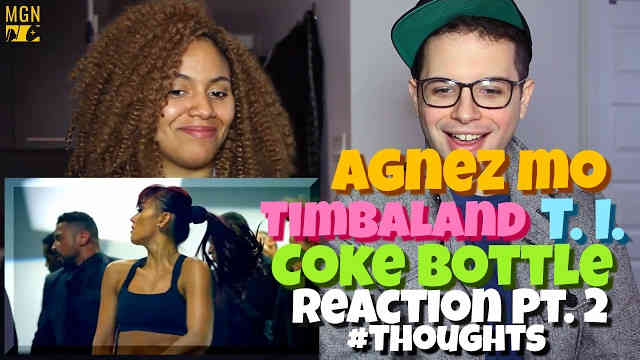 AGNEZ MO – Coke Bottle (Ft. Timbaland, T.I.) Reaction Pt.2 #Thoughts