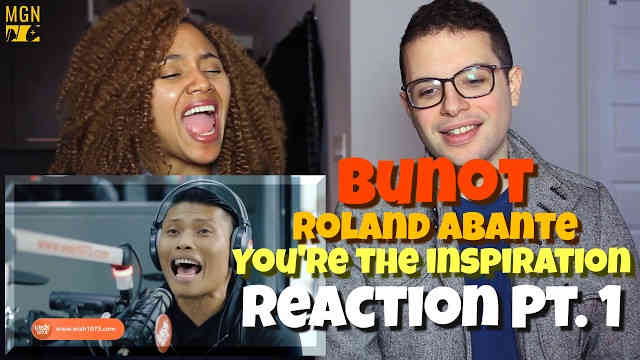Bunot (Rolant Abante) – You're The Inspiration Reaction Pt.1