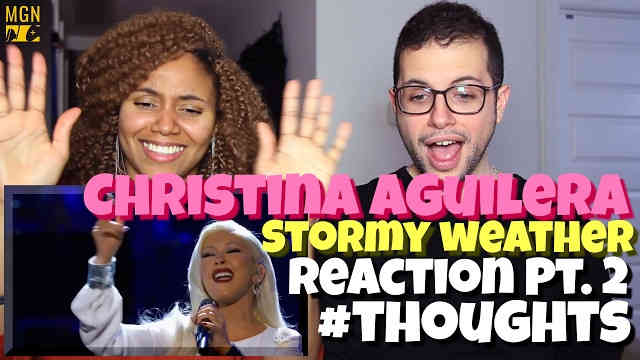 Christina Aguilera – Stormy Weather Reaction Pt.2 #Thoughts