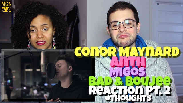 Conor Maynard & Anth – Bad & Boujee (Migos) Reaction Pt.2 #Thoughts