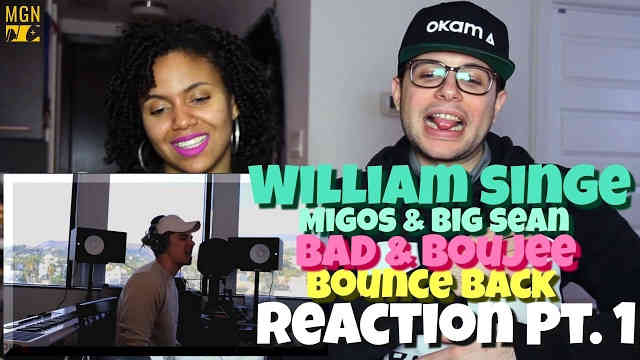 William Singe – Bad & Boujee x Bounce Back (Migos & Big Sean) Reaction Pt.1