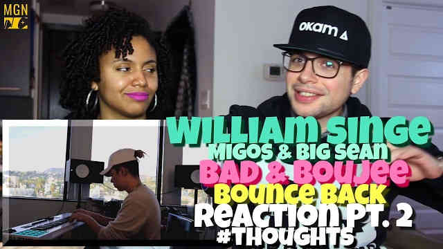 William Singe – Bad & Boujee x Bounce Back (Migos & Big Sean) Reaction Pt.2 #Thoughts