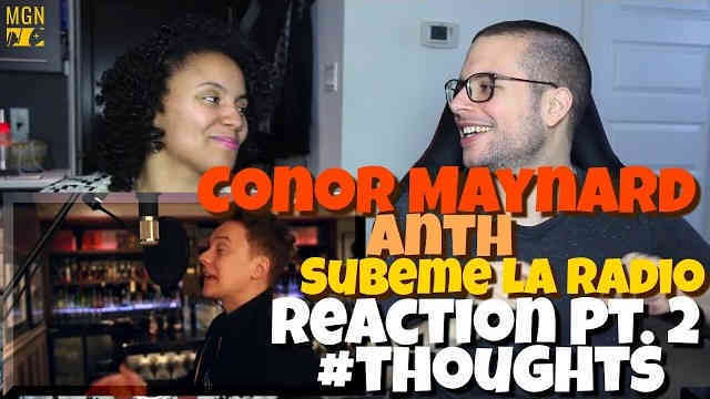 Conor Maynard & Anth – Subeme La Radio (Enrique Iglesias) Reaction Pt.2 #Thoughts