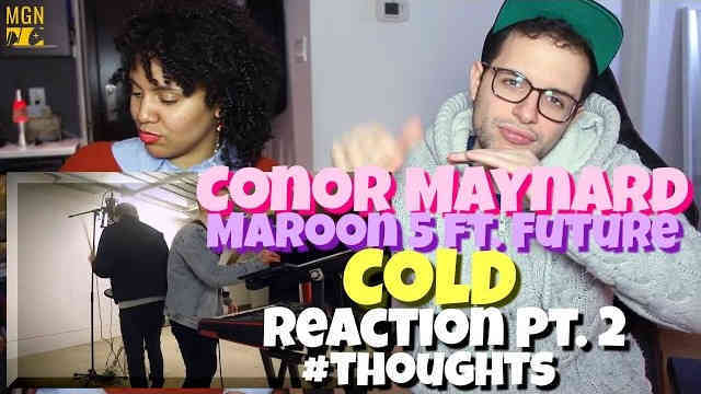 Conor Maynard – Cold (Maroon 5 Ft. Future) Reaction Pt.2 #thoughts