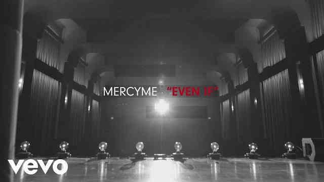 MercyMe – Even If (Official Lyric Video)