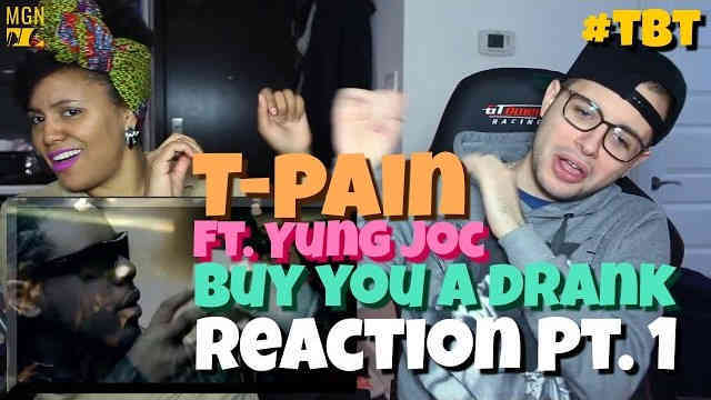 T-Pain – Buy You A Drank (Ft. Yung Joc) – #TBT – Reaction Pt.1