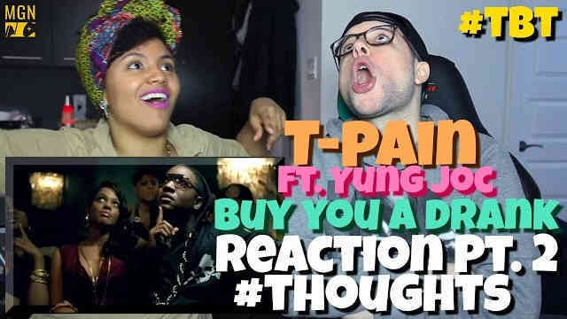T-Pain – Buy You A Drank (Ft. Yung Joc) – #TBT – Reaction Pt.2 #Thoughts