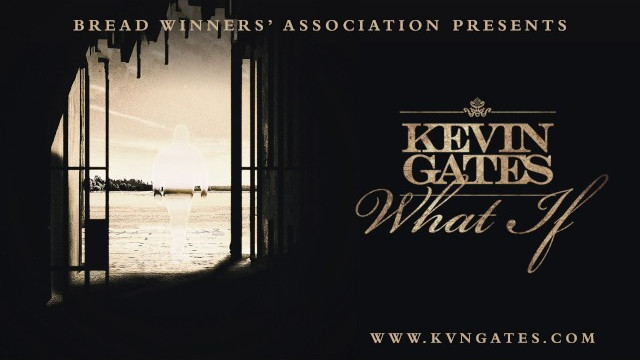 Kevin Gates – What If [Official Audio]