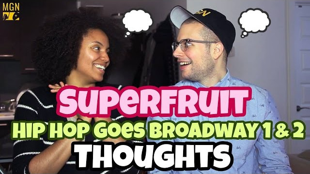 SUPERFRUIT – HIP-HOP GOES BROADWAY 1 & 2 Thoughts