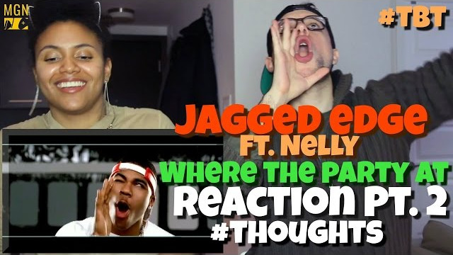 Jagged Edge – Where the Party At (Ft. Nelly) – #TBT – Reaction Pt.2 #Thoughts