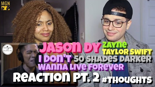 Jason Dy – I Don't Wanna Live Forever (Fifty Shades Darker) Reaction Pt.2 #Thoughts