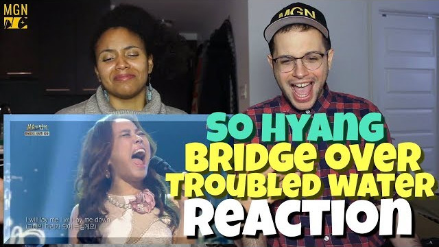 So Hyang – Bridge Over Troubled Water   REACTION