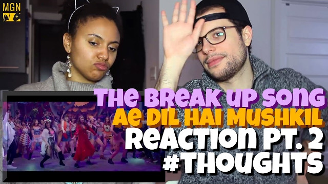 The Breakup Song – Ae Dil Hai Mushkil | Ranbir | Anushka Reaction Pt.2 #Thoughts