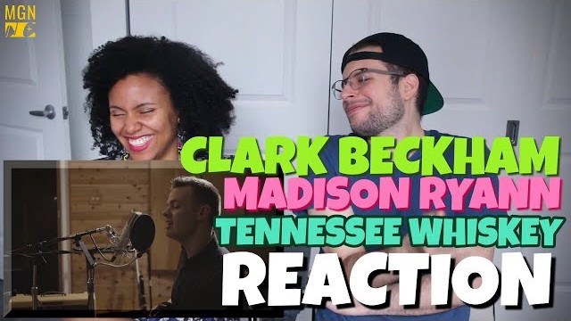 Clark Beckham (Ft. Madison Ryann) – Tennessee Whiskey | REACTION