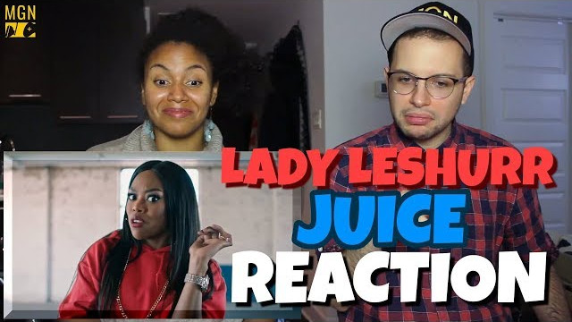 Lady Leshurr – Juice | REACTION