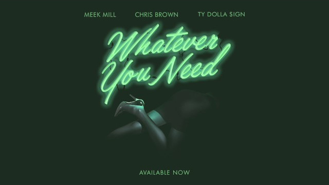 Meek Mill – Whatever You Need (feat. Chris Brown and Ty Dolla $ign) [OFFICIAL AUDIO]