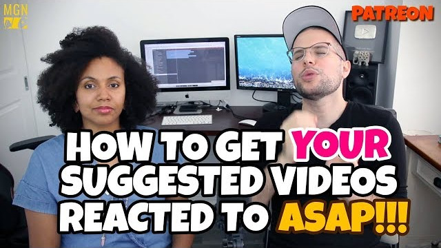 How To Get YOUR Suggested Videos Reacted To ASAP By MGN!!!