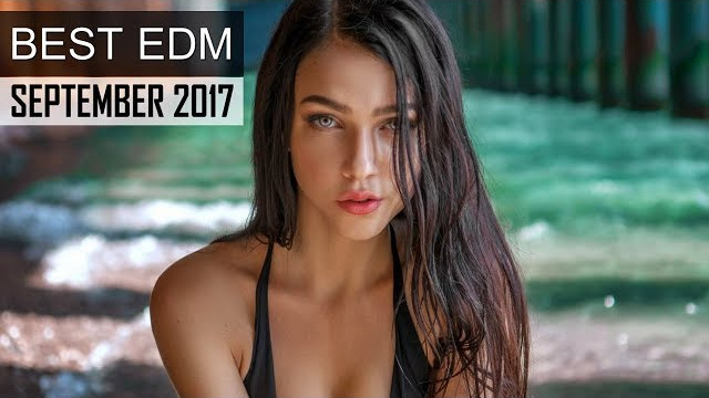 Best EDM Music September 2017 💎 Electro House Charts Mix