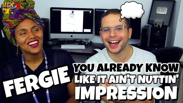 Fergie – You already know & Like It Ain't Nuttin'  | IMPRESSION