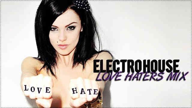 New Electro House 2014 Love Haters Mix