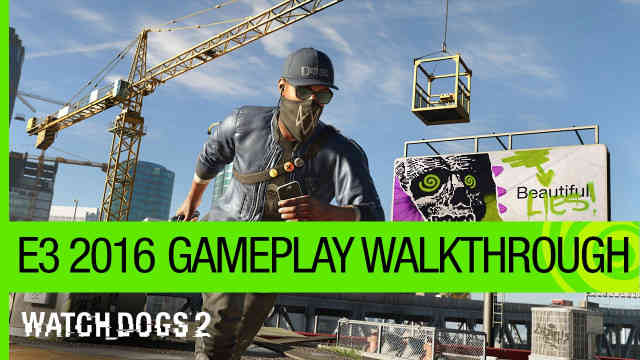 Watch Dogs 2 E3 2016 Gameplay Walkthrough: Dedsec Infiltration Mission Trailer Reaction