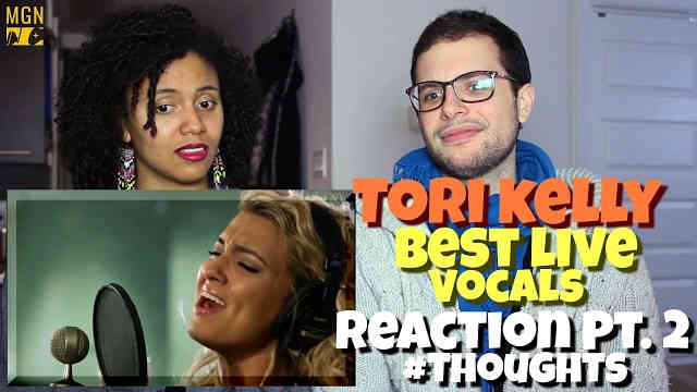 Tori Kelly – Best Live Vocals Reaction Pt.2 #Thoughts