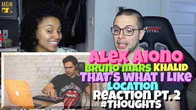 Alex Aiono – That's What I Like   Location (Bruno Mars & Khalid) Reaction Pt.2 #Thoughts