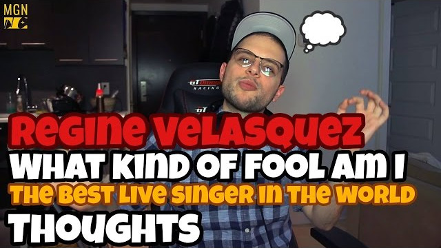 Regine Velasquez – What Kind Of Fool Am I (The Best Live Singer In The World) THOUGHTS