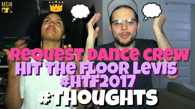 REQUEST DANCE CREW | Hit The Floor Lévis #HTF2017 | THOUGHTS