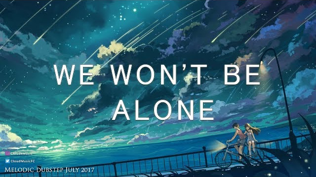 """""""We Won't Be Alone"""" Melodic Dubstep Mix 2017 