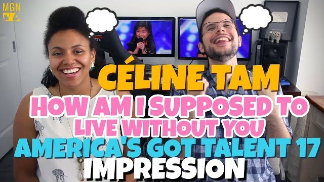 Celine Tam – How Am I Supposed To Live Without You | America's Got Talent 2017 | IMPRESSION