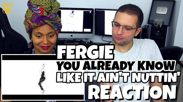 Fergie – You already know & Like It Ain't Nuttin' | REACTION